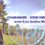 Chamanisme-Good-Vibes-Bonnes-Vibrations-b